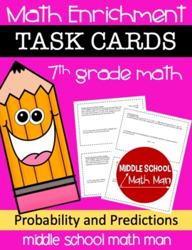 7th Grade Math Enrichment Task Cards - Probability and Predictions
