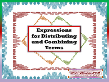 Expressions for Distributing and Combining Terms