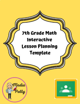 7th Grade Math Interactive Lesson Planning Template