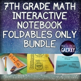 7th Grade Math Interactive Notebook Foldable Notes Only Bundle