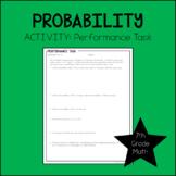 7th Grade Math Probability Performance Task 7.SP.6, 7.SP.7, 7.SP.8