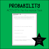7th Grade Math Probability Performance Task 7.SP.6, 7.SP.7, 7.SP.8