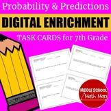 7th Grade Math Probability & Predictions Digital Enrichmen