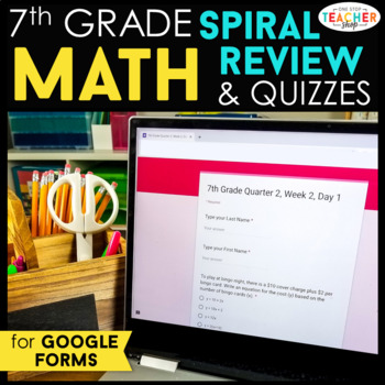 7th Grade Math Spiral Review & Weekly Quizzes | Google Forms | Google Classroom