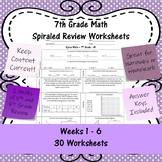 7th Grade Math Spiraled Review Worksheets - #1 - #30 - Weeks 1 - 6