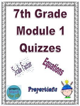 7th Grade Module 1 Quizzes for Topics A to D - Editable