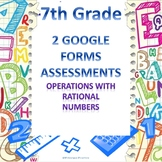 7th Grade Operations with Rational Numbers Google Forms Assessments