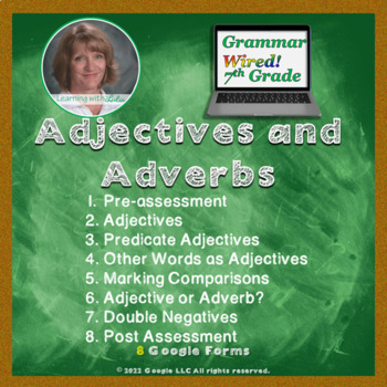7th Grade:Part 5 Adjectives and Adverbs--Grammar Wired!