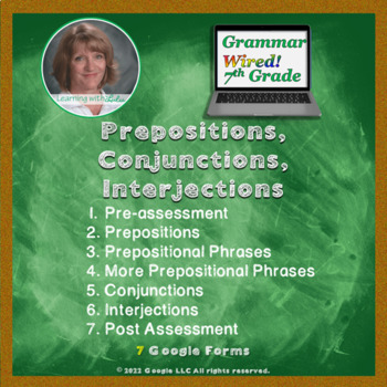 7th Grade: Part 6 Prepositions, Conjunctions, Interjections--Grammar Wired!