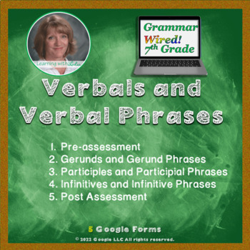 7th Grade: Part 7 Verbals and Verbal Phrases--Grammar Wired!
