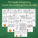 7th Grade Probability Unit Create the Riddle Activity Bundle