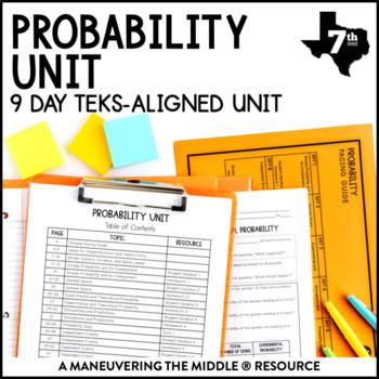 7th Grade Probability Unit: TEKS 7.6A, 7.6B, 7.6C, 7.6D, 7.6E, 7.6H, 7.6I