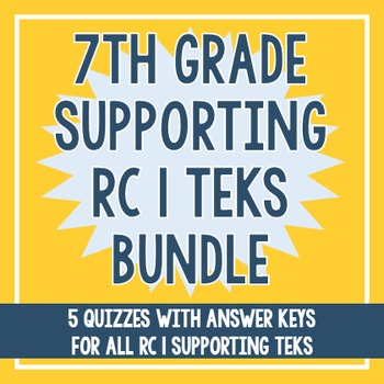 7th Grade RC 1 Supporting TEKS BUNDLE!