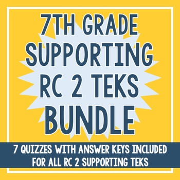 7th Grade RC 2 Supporting TEKS BUNDLE!