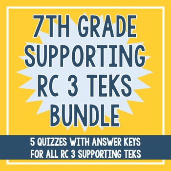7th Grade RC 3 Supporting TEKS BUNDLE!