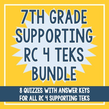 7th Grade RC 4 Supporting TEKS BUNDLE!