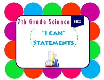 """7th Grade Science """"I Can"""" Statements"""