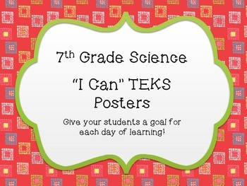 """7th Grade Science """"I Can"""" TEKS Posters"""