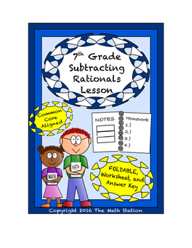 7th Grade Subtracting Rational Numbers Lesson: FOLDABLE &