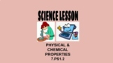 7th Science Lesson Physical & Chemical Properties OAS 7.PS