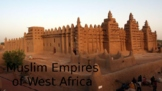 7th World History: Muslim Empires of West Africa PowerPoint