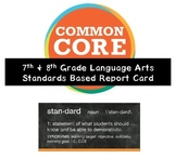7th and 8th Grade Language Arts Common Core Standards Based Report Card