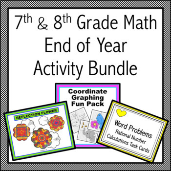 7th and 8th Grade Math End of Year Activity Bundle