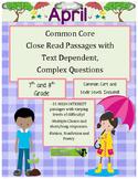 April 7th - Common Core Close Read & Comprehension Passages w/Complex Questions