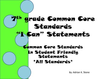 "7th grade Common Core Language Arts ""I Can"" Student Friendly ALL standards"