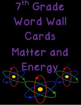 7th grade Matter and Energy Word Wall Cards