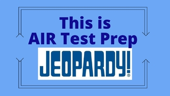 AIR Test prep teaching materials and Jeopardy game