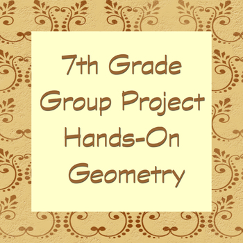 7th grade real world geometry group projects. Common Core