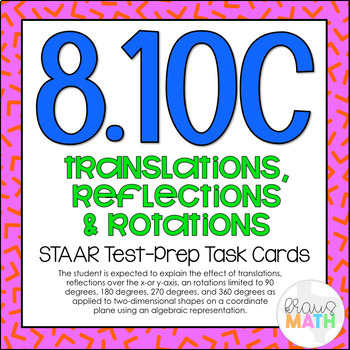 8.10C: Translations, Reflections & Rotations STAAR Test-Pr
