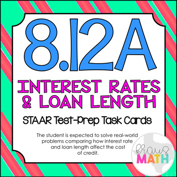 8.12A: Interest Rates & Loan Length STAAR Test-Prep Task Cards (GRADE 8)