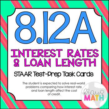 8.12A: Interest Rates & Loan Length STAAR Test-Prep Task C
