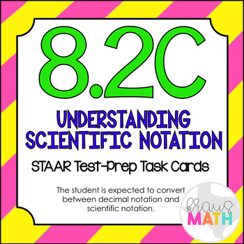 8.2C: Understanding Scientific Notation STAAR Test-Prep Task Cards (GRADE 8)