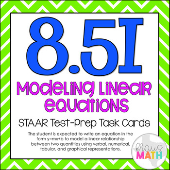 8.5I: Writing Linear Equations from Graphs & Tables STAAR Test-Prep Task Cards