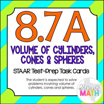 8.7A: Volume of Cylinders, Cones & Spheres STAAR Test-Prep