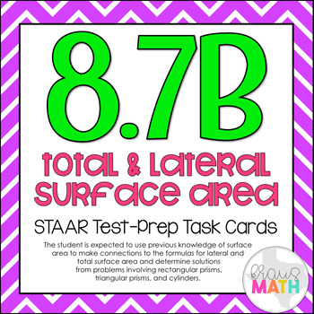 8.7B: Total & Lateral Surface Area STAAR Test Prep Task Cards (GRADE 8)