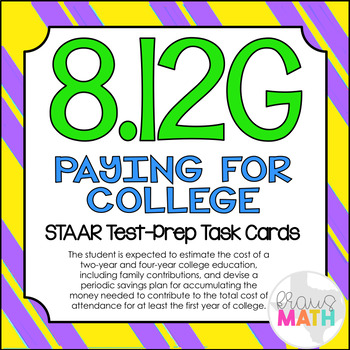 8.12G: Paying For College STAAR Test-Prep Task Cards (GRADE 8)