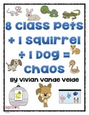 8 Class Pets + 1 Squirrel ÷ 1 Dog = Chaos