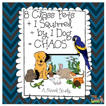 8 Class Pets + 1 Squirrel / by 1 Dog = CHAOS Novel Study {State Book Award!}