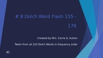 #8 Dolch Word Flash 155 - 176 PowerPoint Slideshow