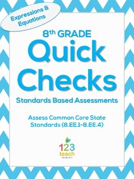8.EE.1-8.EE.4 Expressions and Equations Common Core Quick Check Assessments