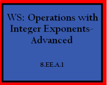8.EE.1 WS: Operations with Integer Exponents-Advanced