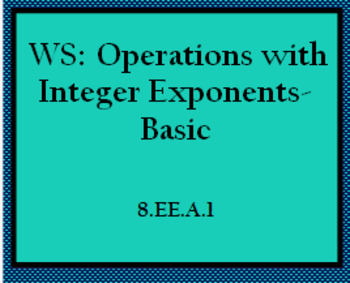 8.EE.1 WS: Operations with Integer Exponents-Basic