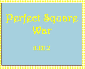 8.EE.2 Perfect Square War