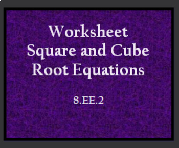 8.EE.2 Square and Cube Root Equations Worksheet