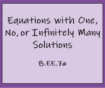8.EE.7a Equations with One, No, or Infinitely Many Solutions