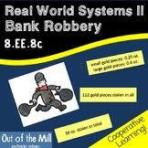 8.EE.8 Real World Systems III: Bank Robbery